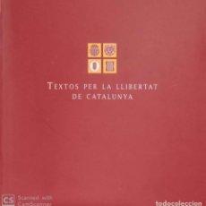 Libros de segunda mano: TEXTOS PER LA LLIBERTAT DE CATALUNYA. Lote 168615916