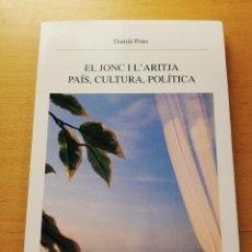 Libros de segunda mano: EL JONC I L'ARITJA. PAÍS, CULTURA, POLÍTICA (DAMIÀ PONS). Lote 168716188