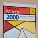 Libros de segunda mano: MANUAL DE MIEMBROS DE MESAS ELECCIONES MARZO 2000, VER TARIFAS ECONOMICAS ENVIOS. Lote 168738760