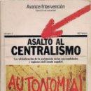 Libros de segunda mano: ASALTO AL CENTRALISMO. LA REIVINDICACIÓN DE LA AUTONOMÍA EN LAS NACIONALIDADES Y REGIONES DEL ESTADO. Lote 168740860
