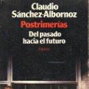 Libros de segunda mano: POSTRIMERIAS DEL PASADO HACIA EL FUTURO - SANCHEZ-ALBORNOZ, CLAUDIO - A-P-1480. Lote 168745504