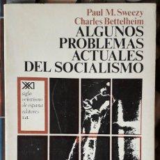 Libros de segunda mano: PAUL M. SWEEZY - CHARLES BETTELHEIM . ALGUNOS PROBLEMAS ACTUALES DEL SOCIALISMO. Lote 168833088