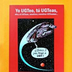 Livres d'occasion: YO UGTEO, TÚ UGTEAS, POR GALLEGO & REY - FIRMADO Y DEDICADO CON DIBUJO, POR LOS AUTORES, NUEVO. Lote 168870368