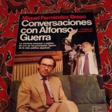 Libros de segunda mano: CONVERSACIONES CON ALFONSO GUERRA - MIGUEL FERNÁNDEZ-BRASO - PLANETA 1983. Lote 168938836