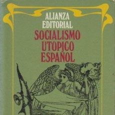 Libros de segunda mano: SOCIALISMO UTÓPICO ESPAÑOL. SELECCIÓN DE ANTONIO ELORZA. ALIANZA, MADRID 1970.. Lote 168962356