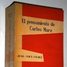 Libros de segunda mano: EL PENSAMIENTO DE CARLOS MARX POR JEAN YVES CALVEZ DE ED. TAURUS EN MADRID 1962 3ª EDICIÓN. Lote 169094012