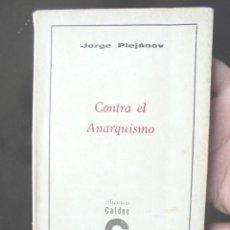 Libros de segunda mano: CONTRA EL ANARQUISMO JORGE PLEJÁNOV 1969 BUENOS AIRES . Lote 169186920