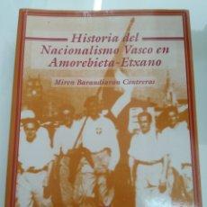 Libros de segunda mano: HISTORIA DEL NACIONALISMO VASCO EN AMOREBIETA ETXANO FUNDACIÓN SABINO ARANA M. BARANDIARAN. Lote 169272305