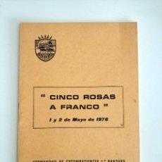 Libros de segunda mano: CINCO ROSAS A FRANCO 1 Y 2 DE MAYO 1976 HERMANDAD DE EXCOMBATIENTES F.E.T Y DE LAS J.O.N.S. Lote 169283444