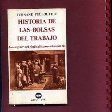 Libros de segunda mano: HISTORIA DE LAS BOLSAS DE TRABAJO LOS ORÍGENES DEL SINDICALISMO REVOLUCIONARIO. Lote 169323444