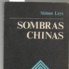 Libros de segunda mano: LEYS,SIMON ,SOMBRAS CHINAS , PARTICULAR VISIÓN DE LA CHINA MAOISTA ,1977 ED MAGISTERIO ESP. Lote 169336300