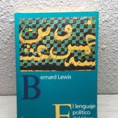 Libros de segunda mano: BERNARD LEWIS. EL LENGUAJE POLÍTICO DEL ISLAM. Lote 169347956