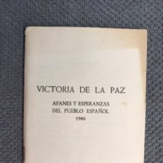 Libros de segunda mano: VICTORIA DE LA PAZ. AFANES Y ESPERANZAS DEL PUEBLO ESPAÑOL. EDICIONES DEL MOVIMIENTO (A.1966). Lote 169351238
