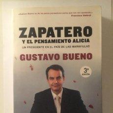 Libros de segunda mano: ZAPATERO Y EL PENSAMIENTO ALICIA. GUSTAVO BUENO. TEMAS DE HOY.. Lote 169358041