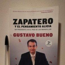 Libros de segunda mano: LIBRO - ZAPATERO Y EL PENSAMIENTO ALICIA -PSOE-GUSTAVO BUENO UN PRESIDENTE EN PAÍS DE LAS MARAVILLAS. Lote 169360988