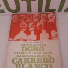 Libros de segunda mano: OPWRACION OGRO.VOMO Y POR QUE EJECUTARON A CARRERO BLANCO.. Lote 169410556