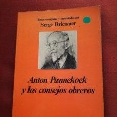 Livres d'occasion: ANTON PANNEKOEK Y LOS CONSEJOS OBREROS (SERGE BRICIANER) EDITORIAL ANAGRAMA. Lote 193393551