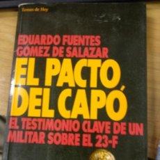 Libros de segunda mano: EL PACTO DEL CAPÓ - EL TESTIMONIO CLAVE DE UN MILITAR SOBRE EL 23-F. Lote 169450860
