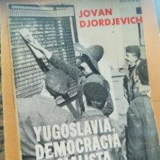 Libros de segunda mano: YUGOSLAVIA DEMOCRACIA SOCIALISTA JOVAN DJORDJEVICH TIEMPO PRESENTE. Lote 169551938