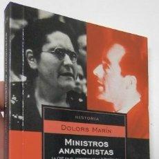 Libros de segunda mano: MINISTROS ANARQUISTAS - DOLORS MARÍN. Lote 169597844