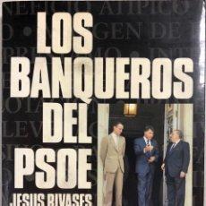 Libros de segunda mano: LOS BANQUEROS DEL PSOE. JESUS RIVASES. EDICIONES B. BARCELONA, 1988.. Lote 181428438