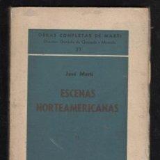 Libros de segunda mano: JOSÉ MARTI: ESCENAS NORTEAMERICANAS 11. 1888-1889. OBRAS COMPLETAS Nº 37. LA HABANA ED. TRÓPICO 1941. Lote 169815128
