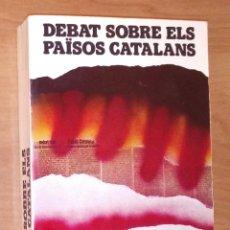 Livros em segunda mão: DEBAT SOBRE ELS PAÏSOS CATALANS. PONÈNCIES I COMUNICACIONS - CURIAL I ALTRES EDITORIALS, 1977. Lote 169764208