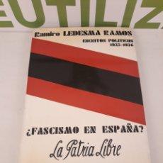 Libros de segunda mano: ¿FASCISMO EN ESPAÑA?LA PATRIA LIBRE.NUESTRA REVOLUCION.. Lote 170077725