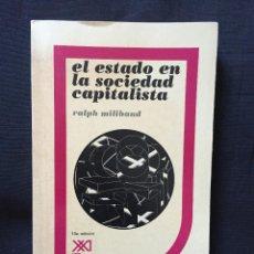 Libros de segunda mano: EL ESTADO EN LA SOCIEDAD CAPITALISTA DE RALPH MILIBAND. Lote 170126548