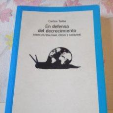 Libros de segunda mano: CARLOS TAIBO EN DEFENSA DEL DECRECIMIENTO CATARATA ECOLOGISMO SOCIAL. Lote 170237145