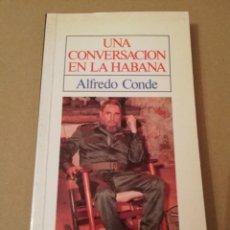 Libros de segunda mano: UNA CONVERSACIÓN EN LA HABANA (ALFREDO CONDE) EL PAIS AGUILAR. Lote 170388420