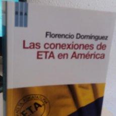 Libros de segunda mano: LAS CONEXIONES DE ETA EN AMÉRICA - DOMÍNGUEZ, FLORENCIO. Lote 170718945