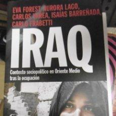 Libros de segunda mano: IRAQ CONTEXTO SOCIOPOLÍTICO EN ORIENTE MEDIO TRAS LA OCUPACIÓN.. Lote 171232364