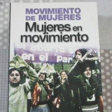 Libros de segunda mano: BEGOÑA ZABALA, MOVIMIENTO DE MUJERES - MUJERES EN MOVIMIENTO, TXALAPARTA. FEMINISMO. Lote 171434903