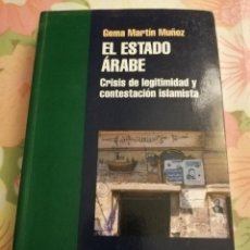Libros de segunda mano: EL ESTADO ÁRABE. CRISIS DE LEGITIMIDAD Y CONTESTACIÓN ISLAMISTA (GEMA MARTÍN MUÑOZ). Lote 171453108