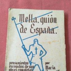 Libros de segunda mano: LIBRO CARLISMO REQUETÉ - MELLA GUION DE ESPAÑA - MARÍA ZAMANILLO - 1939. Lote 171603622