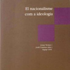 Libros de segunda mano: EL NACIONALISME COM A IDEOLOGIA. Lote 171607205