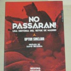 Libros de segunda mano: UPTON SINCLAIR, NO PASSARAN. UNA HISTORIA DEL SETGE DE MADRID, TIGRE DE PAPER EN CATALA. Lote 171629989