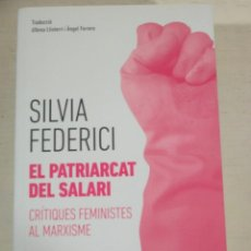 Libros de segunda mano: SILVIA FEDERICI, EL PATRIARCAT DEL SALARI. CRITIQUES FEMINISTES AL MARXISME, TIGRE DE PAPER, NOU. Lote 171630129