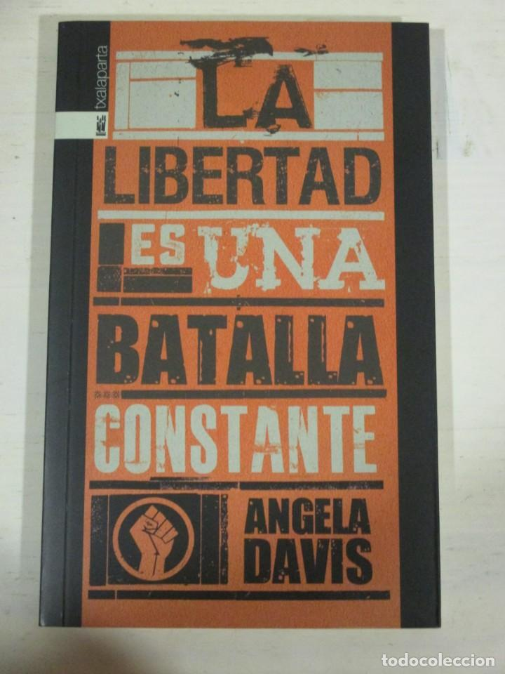 ANGELA DAVIS, LA LIBERTAD ES UNA BATALLA CONSTANTE, TXALAPARTA, FEMINISMO FEMINISTA (Libros de Segunda Mano - Pensamiento - Política)