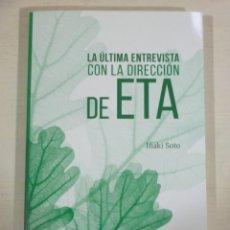 Libros de segunda mano: IÑAKI SOTO, LA ULTIMA ENTREVISTA CON LA DIRECCION DE ETA, TXALAPARTA Y GARA. Lote 171630894