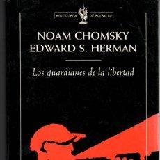 Libros de segunda mano: LOS GUARDIANES DE LA LIBERTAD / CHOMSKY - HERMAN. Lote 171652145