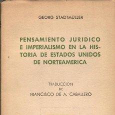 Libros de segunda mano: PENSAMIENTO JURÍDICO E IMPERIALISMO EN LA HISTORIA DE ESTADOS UNIDOS / G. STADTMÜLLER. Lote 171652328