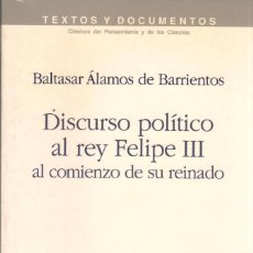 Libros de segunda mano: DISCURSO POLÍTICO AL REY FELIPE III AL COMIENZO DE SU REINADO / B. ÁLAMOS DE BARRIENTOS. Lote 171652989