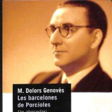 Libros de segunda mano: LES BARCELONES DE PORCIOLES. (CATALÁN). Lote 171674717