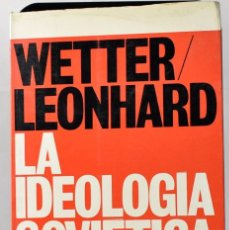 Libros de segunda mano: LA IDEOLOGÍA SOVIÉTICA. LEONARD, WETTER. Lote 171676233