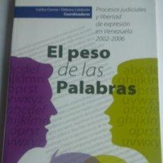 Libros de segunda mano: EL PESO DE LAS PALABRAS PROCESOS JUDICIALES Y LIBERTAD DE EXPRESIÓN EN VENEZUELA 2002-2006. Lote 171676354