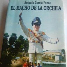 """Libros de segunda mano: """"EL MACHO DE LA ORCHILA"""", ESCRITO POR ANTONIO GARCÍA PONCE. Lote 171693550"""