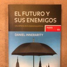 Libros de segunda mano: EL FUTURO Y SUS ENEMIGOS (UNA DEFENSA DE LA ESPERANZA POLÍTICA). DANIEL INNERARITY. Lote 171732117