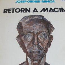 Libros de segunda mano: RETORN A MACIÀ- JOSEP CARNER-RIBALTA 1.ª EDI EL LLAMP. PRÒLEG DE CARLES M. ESPINALT. Lote 171833973